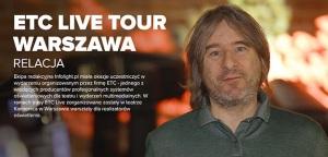 RELACJA: ETC i Live Tour w Polsce (video)